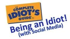 idiots guide on social media